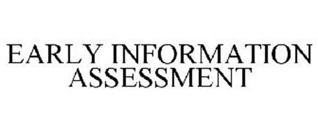 EARLY INFORMATION ASSESSMENT