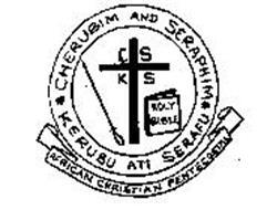 CSKS CHERUBIM AND SERAPHIM KERUBU ATI SERAFU AFRICAN CHRISTIAN PENTECOSTAL HOLY BIBLE