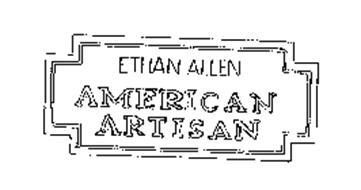 ETHAN ALLEN AMERICAN ARTISAN