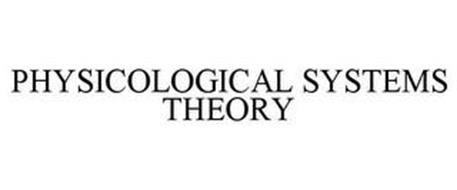 PHYSICOLOGICAL SYSTEMS THEORY