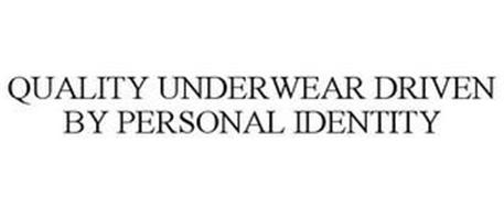 QUALITY UNDERWEAR DRIVEN BY PERSONAL IDENTITY