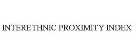 INTERETHNIC PROXIMITY INDEX