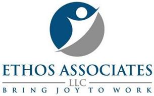ETHOS ASSOCIATES LLC BRING JOY TO WORK