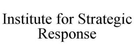 INSTITUTE FOR STRATEGIC RESPONSE