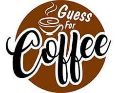 GUESS FOR COFFEE