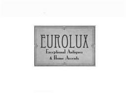EUROLUX EXCEPTIONAL ANTIQUES & HOME ACCENTS