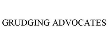 GRUDGING ADVOCATES