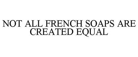 NOT ALL FRENCH SOAPS ARE CREATED EQUAL
