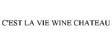 C'EST LA VIE WINE CHATEAU