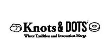 KNOTS & DOTS WHERE TRADITION AND INNOVATION MERGE