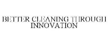 BETTER CLEANING THROUGH INNOVATION