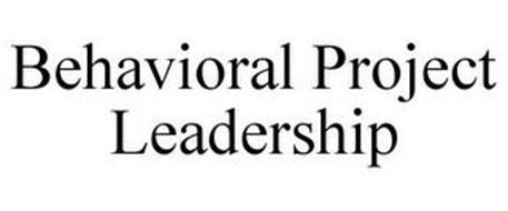 BEHAVIORAL PROJECT LEADERSHIP