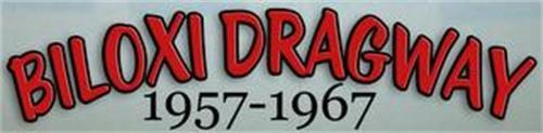 BILOXI DRAGWAY 1957-1967