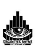 ORGANEYES RHYME ENTERTAINMENT