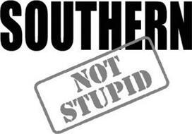 SOUTHERN NOT STUPID