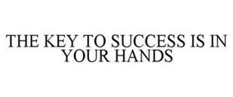 THE KEY TO SUCCESS IS IN YOUR HANDS