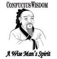 CONFUCIUS WISDOM A WISE MAN'S SPIRIT