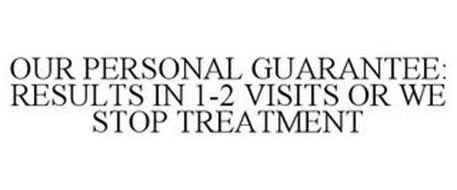 OUR PERSONAL GUARANTEE: RESULTS IN 1-2 VISITS OR WE STOP TREATMENT