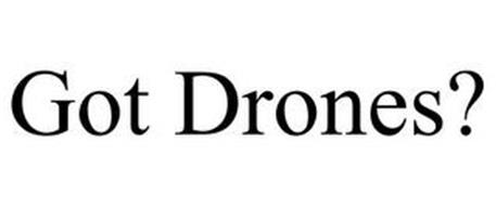 GOT DRONES?