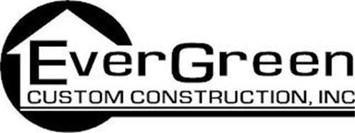 EVERGREEN CUSTOM CONSTRUCTION, INC