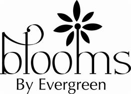 BLOOMS BY EVERGREEN