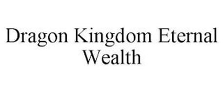 DRAGON KINGDOM ETERNAL WEALTH
