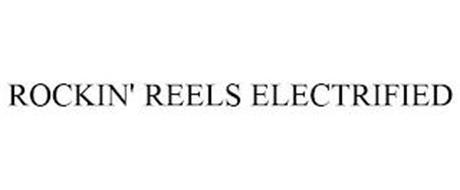 ROCKIN' REELS ELECTRIFIED