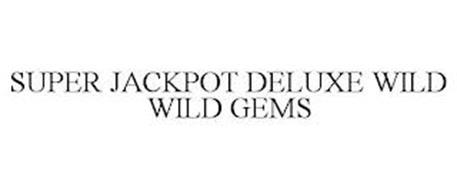 SUPER JACKPOT DELUXE WILD WILD GEMS