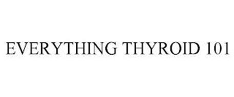 EVERYTHING THYROID 101