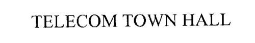 TELECOM TOWN HALL