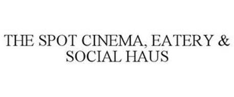THE SPOT CINEMA, EATERY & SOCIAL HAUS