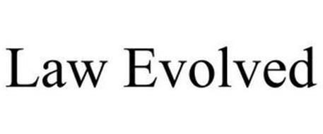 LAW EVOLVED