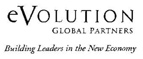 EVOLUTION GLOBAL PARTNERS BUILDING LEADERS IN THE NEW ECONOMY
