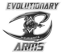 EVOLUTIONARY ARMS WE PIERCE E
