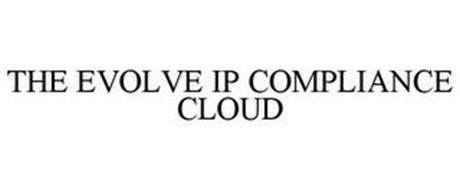 THE EVOLVE IP COMPLIANCE CLOUD