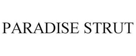 PARADISE STRUT