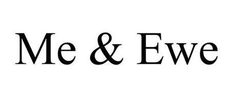 ME & EWE
