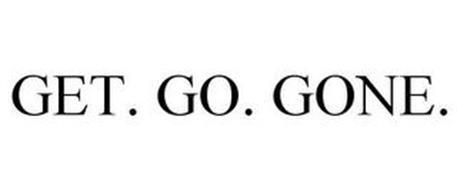 GET. GO. GONE.