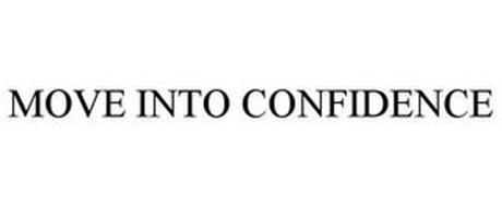 MOVE INTO CONFIDENCE