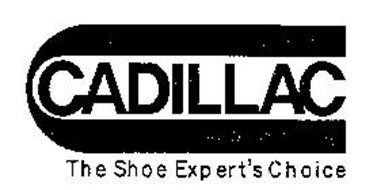 C CADILLAC THE SHOE EXPERT'S CHOICE
