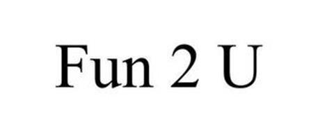 FUN 2 U