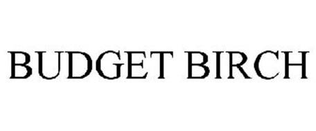 BUDGET BIRCH