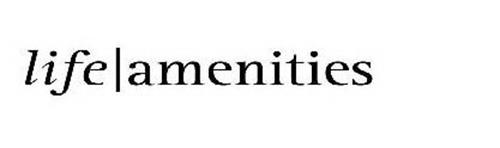LIFE | AMENITIES