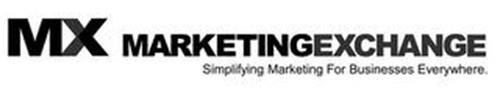 MX MARKETINGEXCHANGE SIMPLIFYING MARKETING FOR BUSINESSES EVERYWHERE.