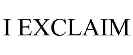 I EXCLAIM