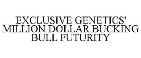 EXCLUSIVE GENETICS' MILLION DOLLAR BUCKING BULL FUTURITY
