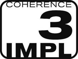 COHERENCE 3 IMPL