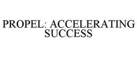 PROPEL: ACCELERATING SUCCESS