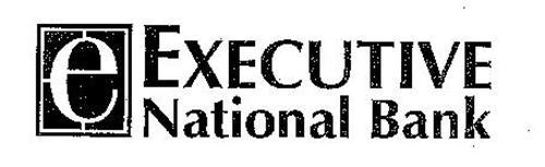 E EXECUTIVE NATIONAL BANK