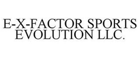 E-X-FACTOR SPORTS EVOLUTION LLC.